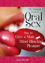 The Ultimate Guide To Oral Sex
