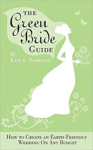 Bog, paperback The Green Bride Guide af Kate L. Harrison