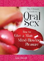 Ultimate Guide to Oral Sex af Jane Merrill