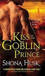 Kiss of the Goblin Prince af Shona Husk