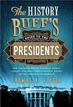 The History Buff's Guide to the Presidents (History Buffs Guides)