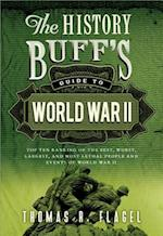 The History Buff's Guide to World War II (History Buffs Guides)