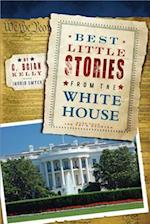 Best Little Stories from the White House (Best Little Stories)