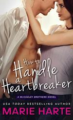 How to Handle a Heartbreaker af Marie Harte