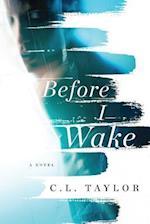 Before I Wake af C. L. Taylor