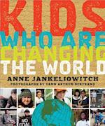 Kids Who Are Changing the World af Anne Jankeliowitch