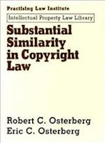 Substantial Similarity in Copyright Law (Intellectual Property Law Library Practising Law Institute)