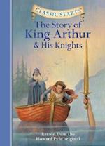 Classic Starts (TM): The Story of King Arthur & His Knights (Classic Starts)