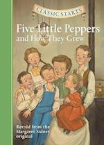 Classic Starts : Five Little Peppers and How They Grew (Classic Starts)