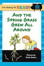 And the Spring Grass Grew All Around (I'm Going to Read Series)