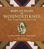 Bury My Heart at Wounded Knee (The Illustrated Editions)