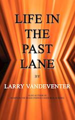 Life in the Past Lane af Larry Vandeventer