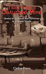 Tales from a Disturbed Mind: Stories of Predators and Surviviors in a Hostile World