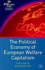 The Political Economy of European Welfare Capitalism (21st Century Europe)