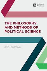 The Philosophy and Methods of Political Science (Political Analysis)