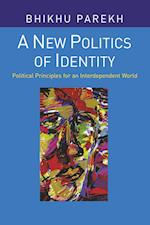 A New Politics of Identity : Political Principles for an Interdependent World