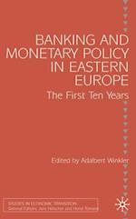 Banking and Monetary Policy in Eastern Europe (Studies in Economic Transition)