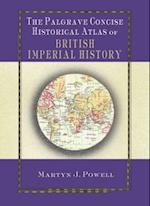 The Palgrave Concise Historical Atlas of British Imperial History