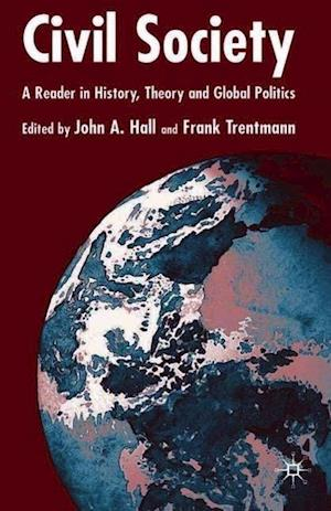 Civil Society: A Reader in History, Theory, and Global Politics