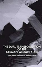 The Dual Transformation of the German Welfare State af Peter Bleses, Martin Seeleib-Kaiser