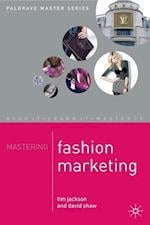 Mastering Fashion Marketing (Palgrave Master Series)