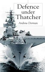 Defence Under Thatcher (Southampton Studies in International Policy)