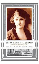 Zelda Sayre Fitzgerald: An American Women's Life