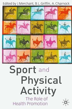 Sport and Physical Activity : The Role of Health Promotion