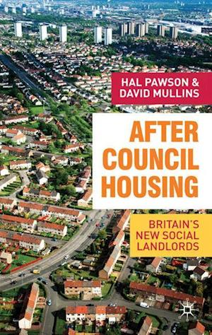 After Council Housing : Britain's New Social Landlords