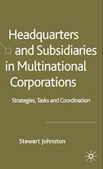Headquarters and Subsidiaries in Multinational Corporations: Strategies, Tasks, and Coordination af Stewart Johnston