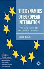 The Dynamics of European Integration : Why and When EU Institutions Matter