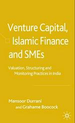 Venture Capital, Islamic Finance and Smes: Valuation, Structuring and Monitoring Practices in India af Grahame Boocock, Mansoor Durrani