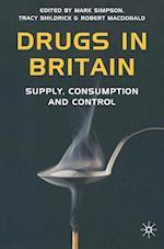 Drugs in Britain af Tracy Shildrick, Robert MacDonald, Mark Simpson