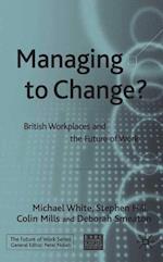 Managing to Change? af Colin Mills, Stephen M. Hill Dr, Michael Reginald Mauric White