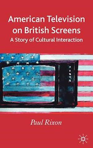 American Television on British Screens: A Story of Cultural Interaction