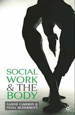 Social Work and the Body af Nadine Cameron, Fiona McDermott