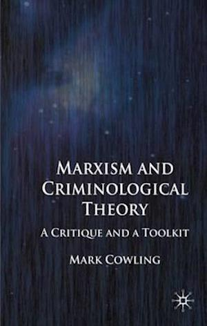 Bog, hardback Marxism and Criminological Theory: A Critique and a Toolkit af Mark Cowling