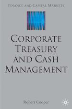 Corporate Treasury and Cash Management af Robert Cooper