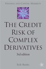 Credit Risk of Complex Derivatives (Finance and Capital Markets Series)