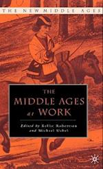 The Middle Ages at Work af Kellie Robertson, Michael Uebel