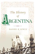 The History of Argentina (Greenwood Histories of the Modern Nations (Paperback))