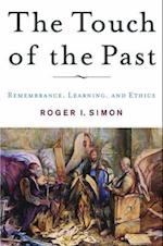 The Touch of the Past : Remembrance, Learning and Ethics af R. Simon