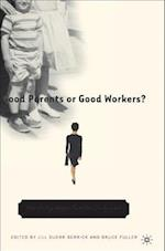 Good Parents or Good Workers?