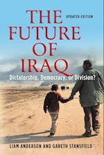 The Future of Iraq: Dictatorship, Democracy, or Division?