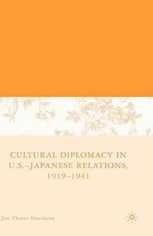 Cultural Diplomacy in U.S.-Japanese Relations, 1919-1941