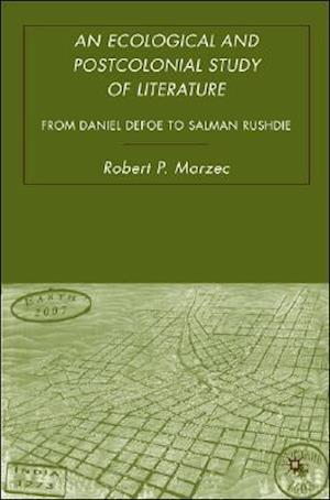 An Ecological and Postcolonial Study of Literature: From Daniel Defoe to Salman Rushdie