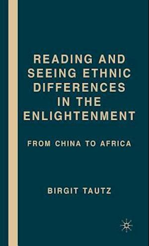 Reading and Seeing Ethnic Differences in the Enlightenment: From China to Africa