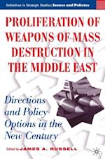 Proliferation of Weapons of Mass Destruction in the Middle East (INITIATIVES IN STRATEGIC STUDIES: ISSUES AND POLICIES)