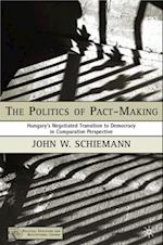 Politics of Pact-Making (Political Evolution and Institutional Change)