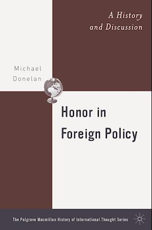 Honor in Foreign Policy: A History and Discussion